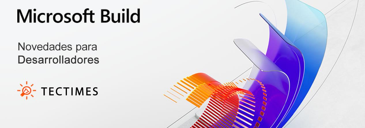 Microsoft Build 2020 - Novedades para Desarrolladores