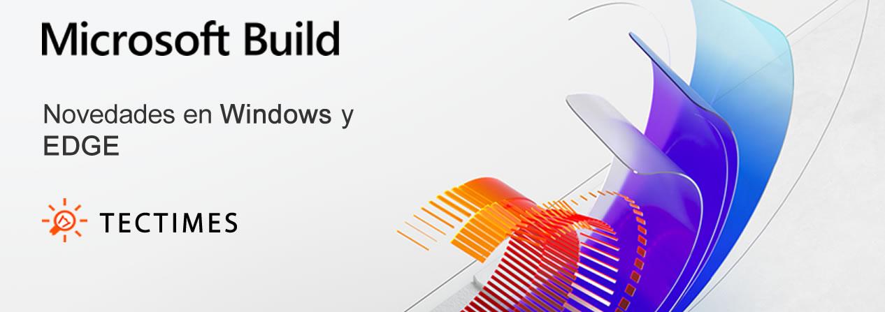 Microsoft Build 2020 - Novedades en Windows & Microsoft EDGE